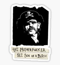 LEMMY- 49% motherfucker, 51% sun of a bitch, 100% bastard Sticker