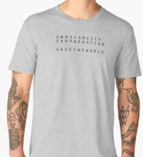 END SCARCITY END PREDATION SAVE THE WORLD Men's Premium T-Shirt