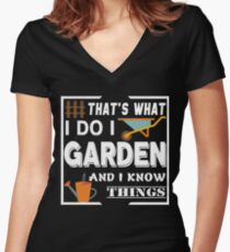 I Garden And I Know Things T Shirt Women's Fitted V-Neck T-Shirt