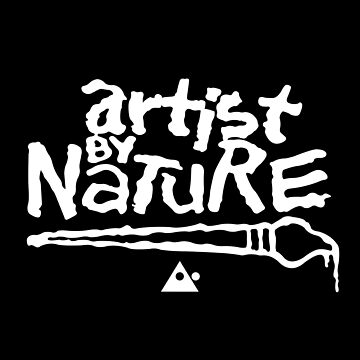 Artist By Nature by WhoIsABoogie