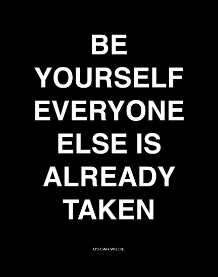 Be Yourself Everyone Else Is Already Taken Quote Posters By
