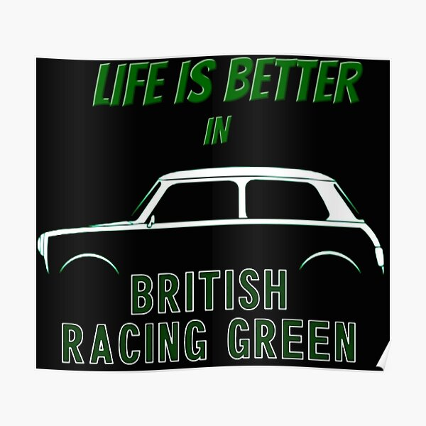 Mini Life is Better in British Racing Green Poster