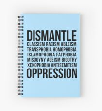 Dismantle Oppression • riotcakes Original Design • Social Justice • Political Spiral Notebook
