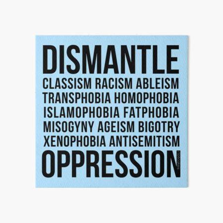 Dismantle Oppression • riotcakes Original Design • Social Justice • Political Art Board Print