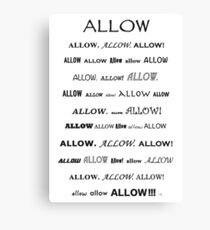 Go Ahead and...Allow!!!  Canvas Print