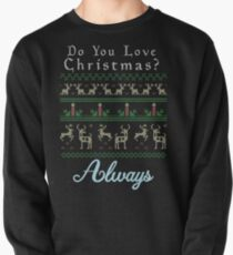 Do You Always Love Christmas shirt T-Shirt