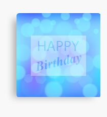 Happy Birthday Text on Blue Blurred Background Canvas Print