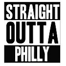 Straight Outta Philly by INFIDEL