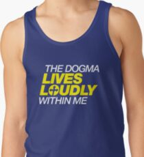 The Dogma Lives Loudly Within You Tank Top