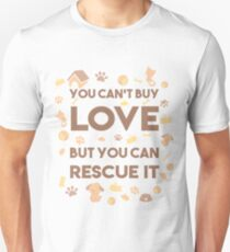 You Can't Buy Love, But You Can Rescue It T-Shirt