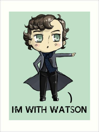"""I'm With Watson"" by DarthKawaii42"