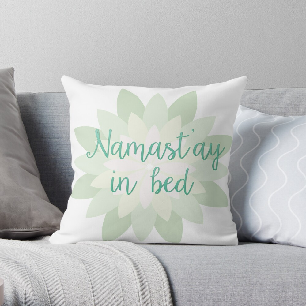 Namast'ay in bed - Green Throw Pillow