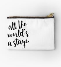 All the World's a Stage - Shakespeare Quote Zipper Pouch
