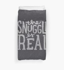the SNUGGLE is REAL Duvet Cover