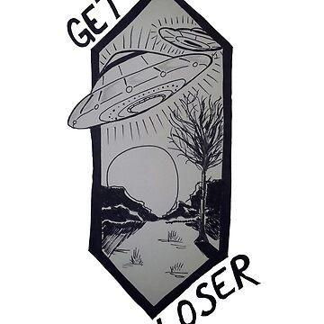 Ufo Get In Loser by HorimonoAtelier