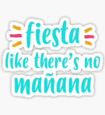 Pegatina Fiesta Like There's No Mañana Quote