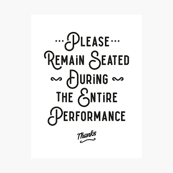 Please Remain Seated Bathroom Sign Photographic Print