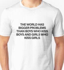 The World Has Bigger Problems Than Boys Who Kiss Boys and Girls Who Kiss Girls  T-Shirt