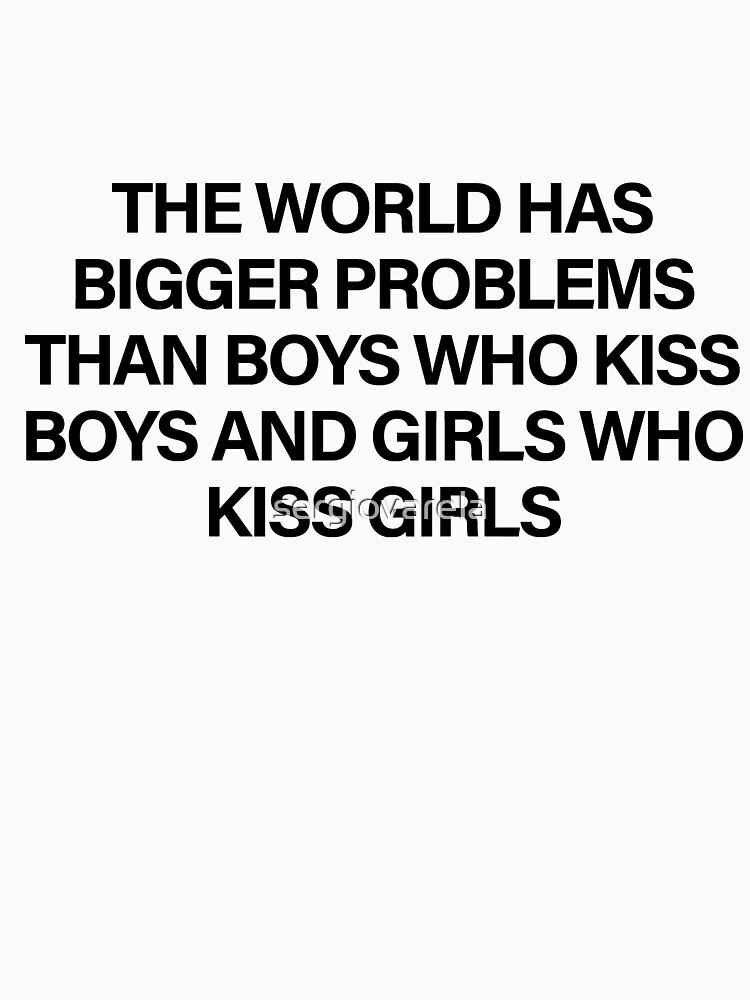 Die Welt hat größere Probleme als Jungen, die Jungen und Mädchen küssen, die Mädchen küssen von sergiovarela