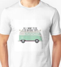 All I want to do is go on road trips Unisex T-Shirt
