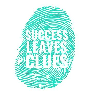 """""""Success Leaves Clues"""" —Lane Garrison Quote from That One Audition with Alyshia Ochse by Alyshia"""