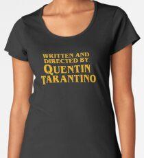 Written and Directed by Quentin Tarantino Women's Premium T-Shirt