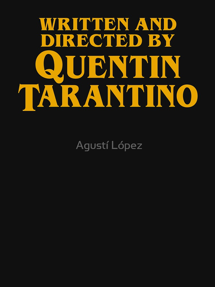 Written and Directed by Quentin Tarantino by AgustiLopez