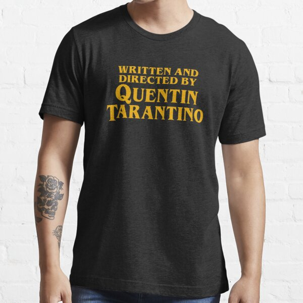 Written and Directed by Quentin Tarantino Essential T-Shirt