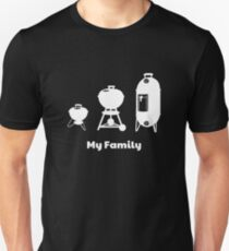 Charcoal Kettle Grill Smoker BBQ Grilling - My Family Unisex T-Shirt