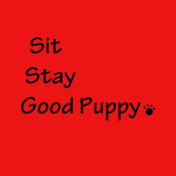 Sit, stay, good puppy by -Chariot-