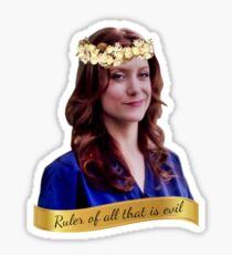 Addison Ruler of All That Is Evil Sticker