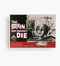 El Cerebro que no Podía Morir - The Brain that wouldn't Die Canvas Print