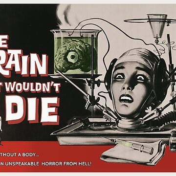 The Brain that would't Die - Science fiction horror classic movie by Antxoita