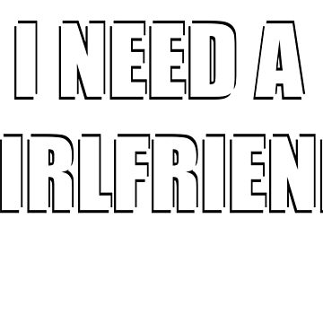 NEED GF(FOR MEN ONLY) by hairtriggertism