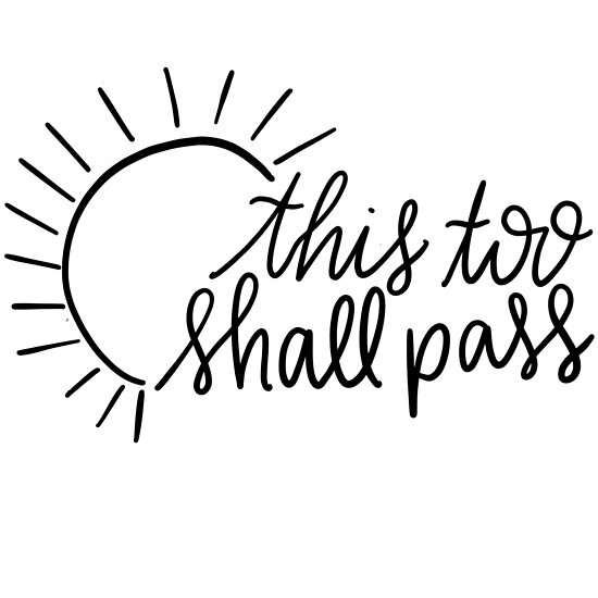 This Too Shall Pass\