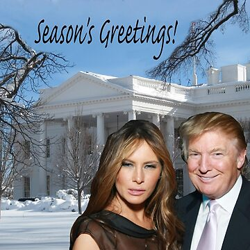 Season's Greeting's from Donald and Melania Trump by TrumpThe45th