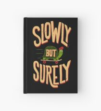 Slowly But Surely Hardcover Journal