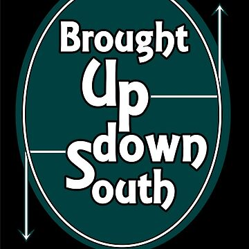 Brought Up Down South-2 by Hgurl