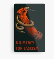 Keine Gnade für den Faschismus - antifaschistische Kunst Metallbild