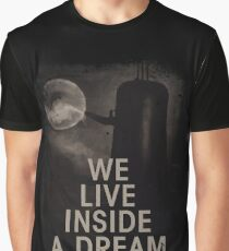 We live inside a dream Graphic T-Shirt