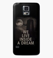 We live inside a dream Case/Skin for Samsung Galaxy