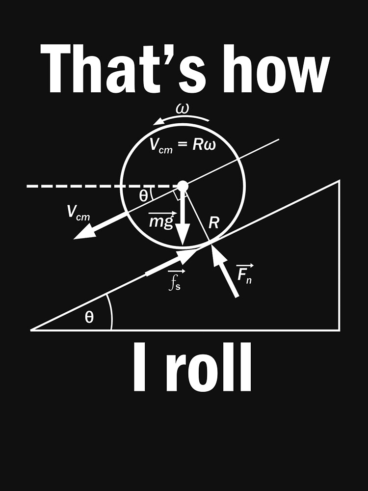 Funny Science-That's how I roll tshirt gift by Anna0908
