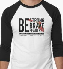 Be Strong, Be Brave, Be Fearless, Hurricane Survivor 2017 Inspirational Quote T-Shirt