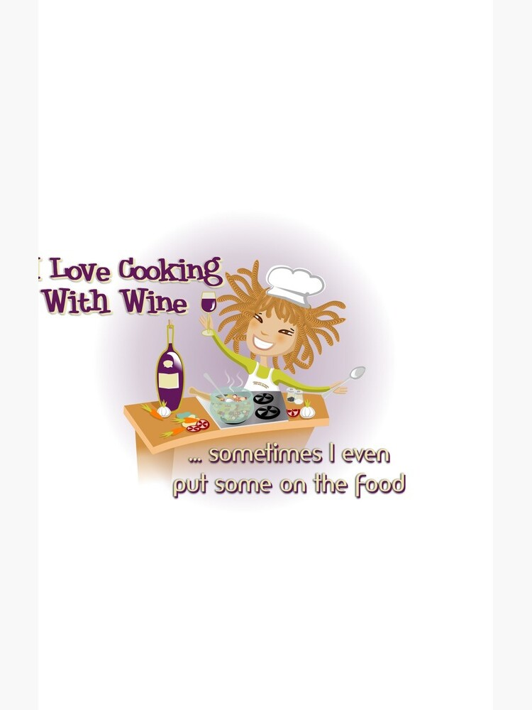 i LOVE COOKING WITH WINE by Kartoon