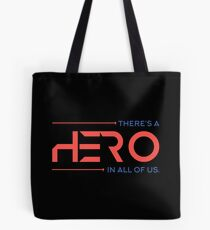 There's A Hero In All of Us Tote Bag