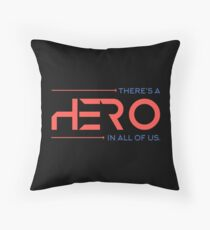 There's A Hero In All of Us Throw Pillow