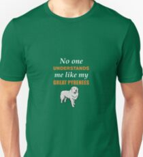 No One Understands Like My Great Pyrenees T-Shirt