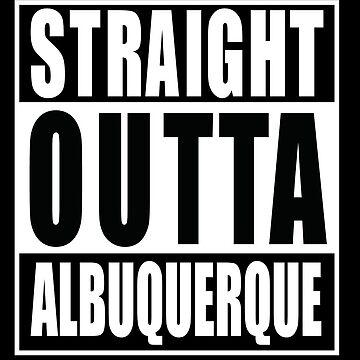 STRAIGHT OUTTA ALBUQUERQUE by william2a