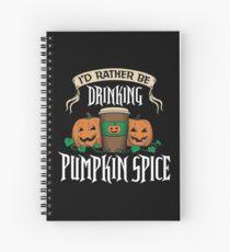I'd Rather be Drinking Pumpkin Spice Spiral Notebook