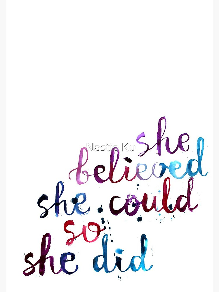 She believed she could so she did  by ychty